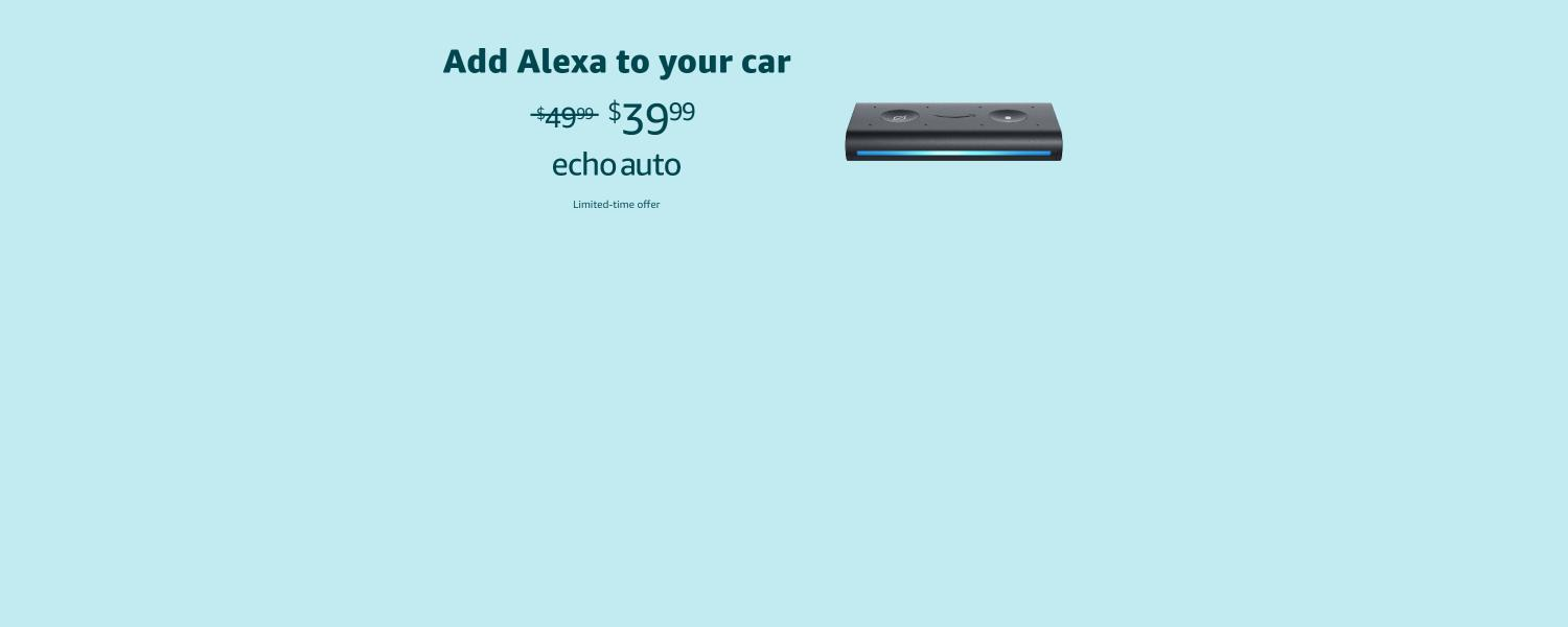Add Alexa to your car | $39.99 | Echo Auto| Limited-time offer