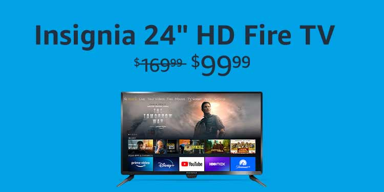 "Insignia 24"" HD Fire TV for $99.99"