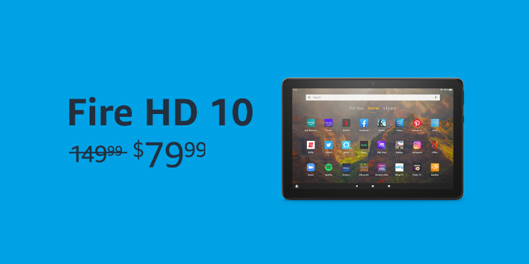 Fire HD 10 tablet. Was $149.99, Now on sale for $79.99
