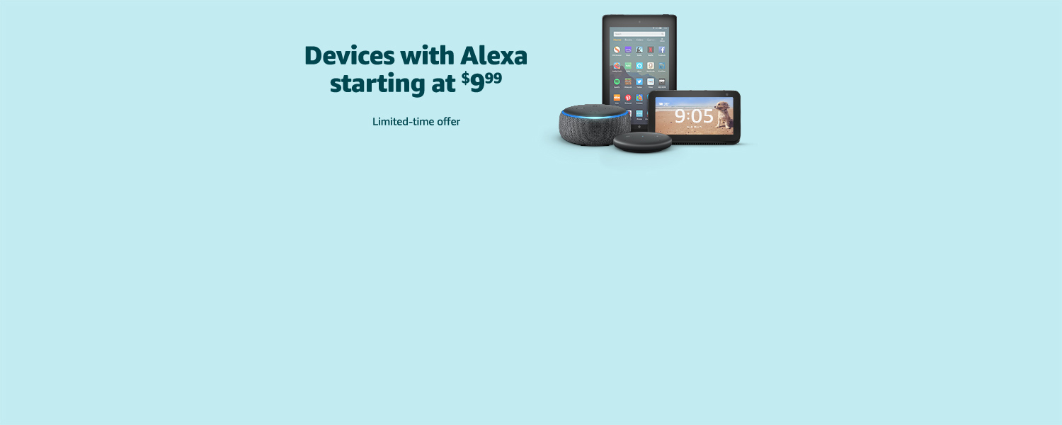 Devices with Alexa starting at $9.99 | Limited-time offer