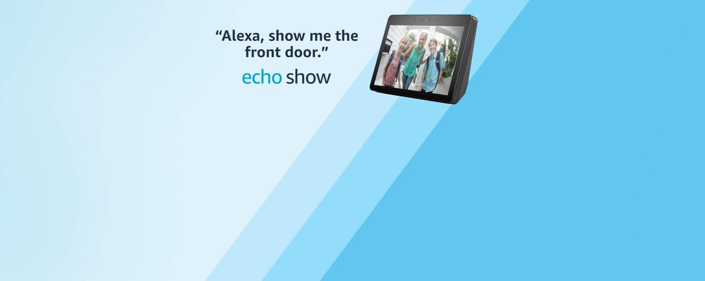 Alexa, show me the front door. | Echo Show