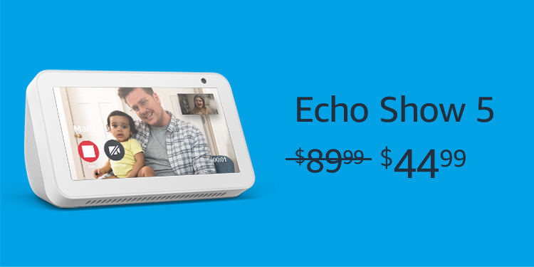 Echo Show. Was $89.99, Now $44.99