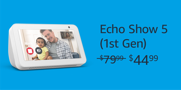 Echo Show. Was $79.99, Now $44.99