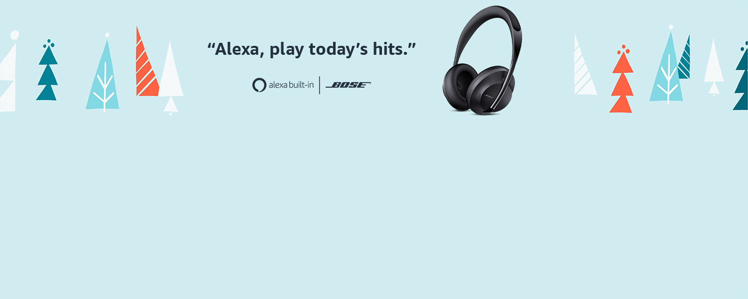 Alexa, play today's hits. Bose 700 noise cancelling headphones. Alexa built-in.