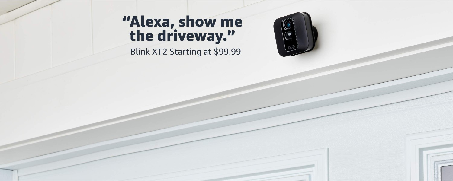 Alexa, show me the driveway. | Blink XT2 Starting at $99.99