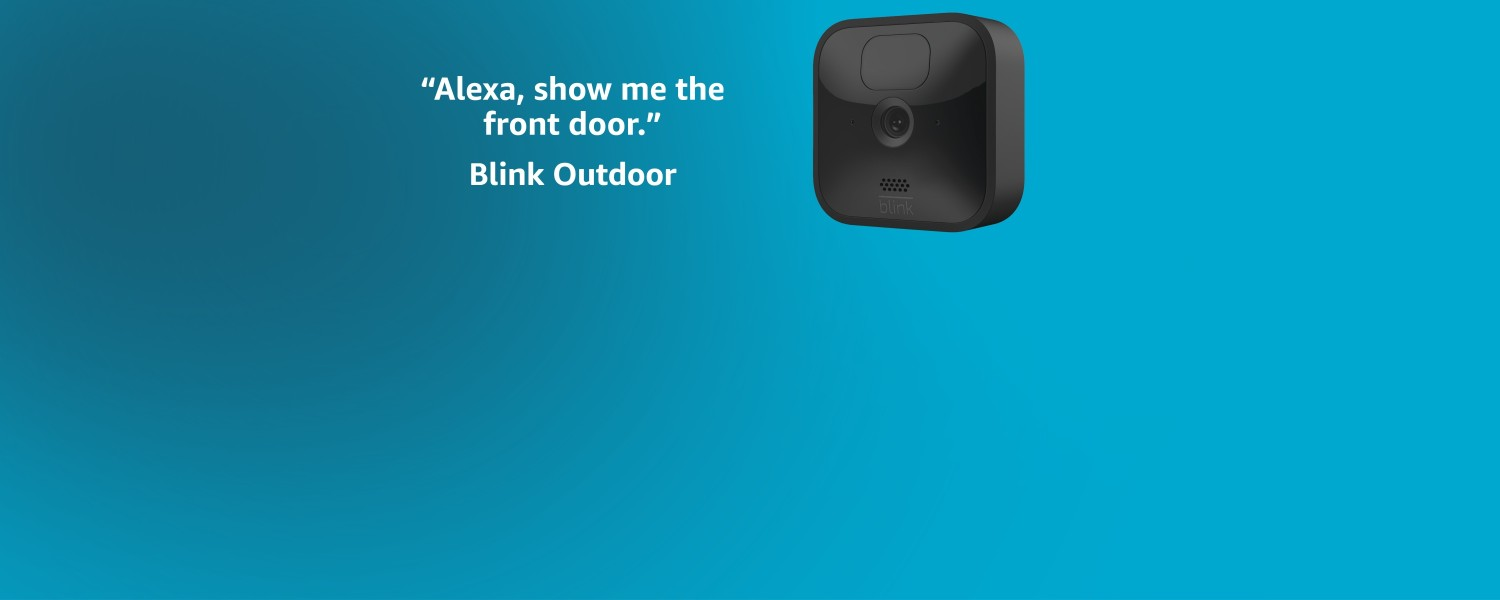 Alexa, show me the front door. Blink Outdoor