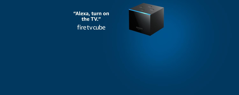 Alexa, turn on the TV. Fire TV Cube