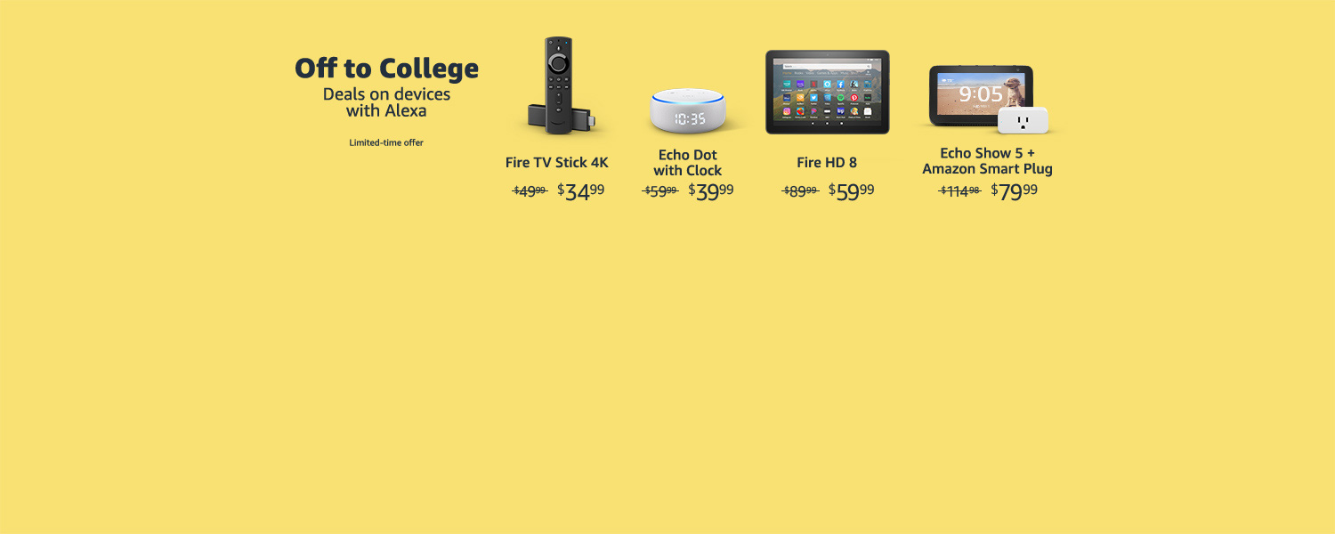 Off to College. Devices with Alexa. Limited-time offer.
