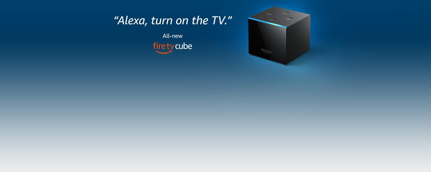 Alexa, turn on the TV. | All-new Fire TV Cube