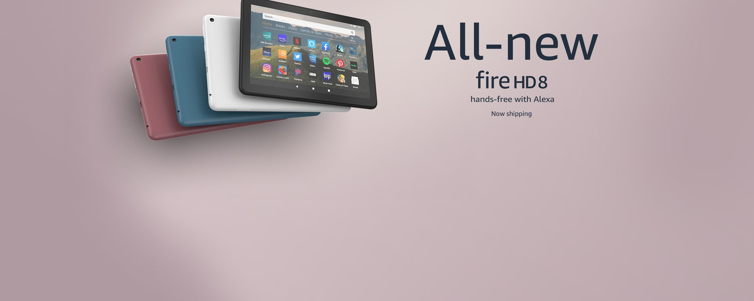 All-new Fire HD 8. Hands-free with Alexa. Now shipping.