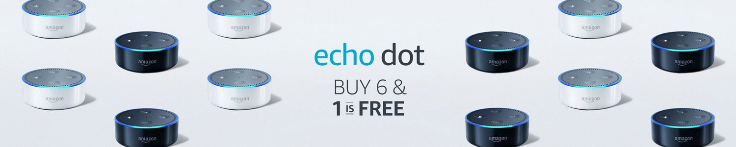 Buy 6 Echo Dots and 1 is free