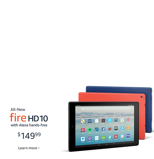 Introducing All-New Fire HD 10 with Alexa hands-free $149.99