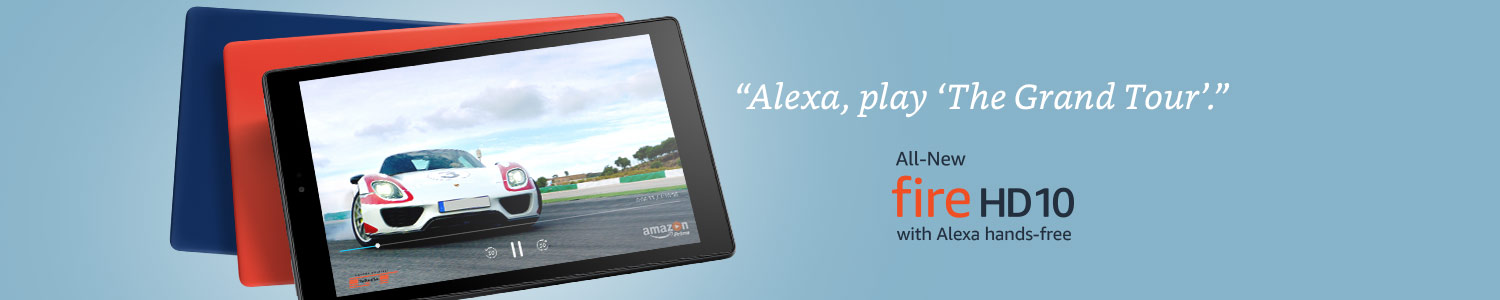 Alexa, play The Grand Tour. All-New Fire HD 10 with Alexa hands-free.