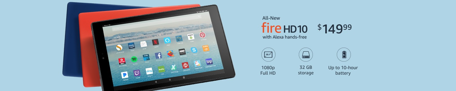 All-New Fire HD 10. 1080p Full HD display. 32 GB storage. Up to 10-hour battery.