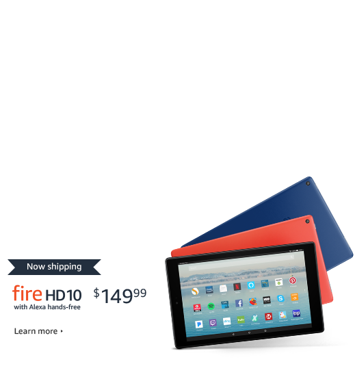 Now shipping All-New Fire HD 10 with Alexa hands-free $149.99