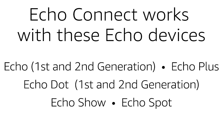 Echo Connect – requires Echo device, home phone service, and smartphone for set up 3
