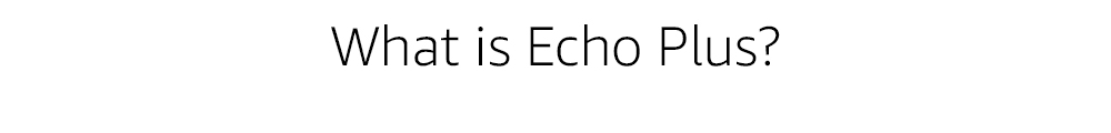 What is Echo Plus