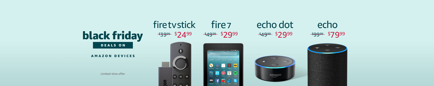 Black Friday Deals on Amazon Devices. Limited-time offer.