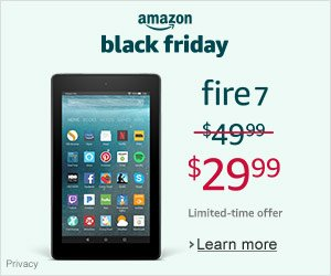 Black Friday Deals - Save $20 on Fire 7  - was $49.99 - now $29.99. Limited-time offer