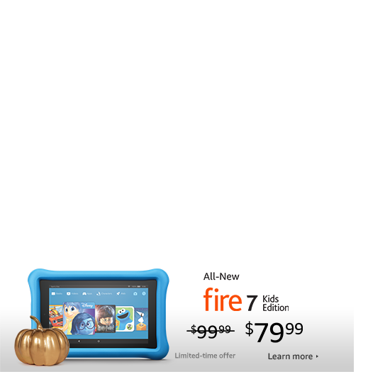 All-New Fire 7 Kids Edition $79.99. Limited-time offer.
