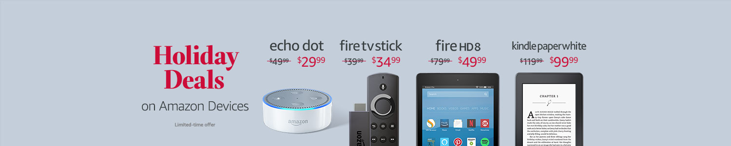 Holiday Deals on Amazon Devices. Limited-time offer.