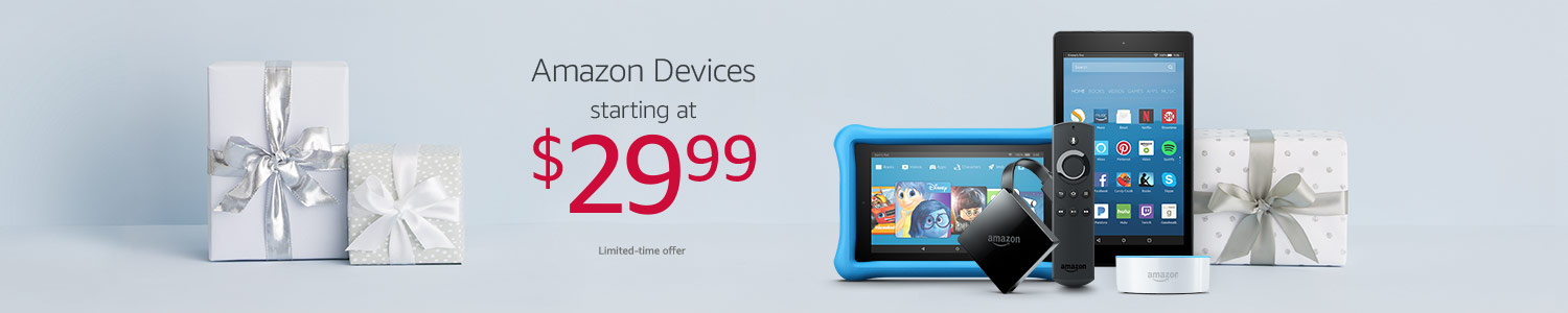 Holiday Deals. Amazon Devices Starting at $29.99.