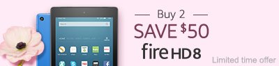 Limited-time offer: Buy 2 Fire HD 8, save $50