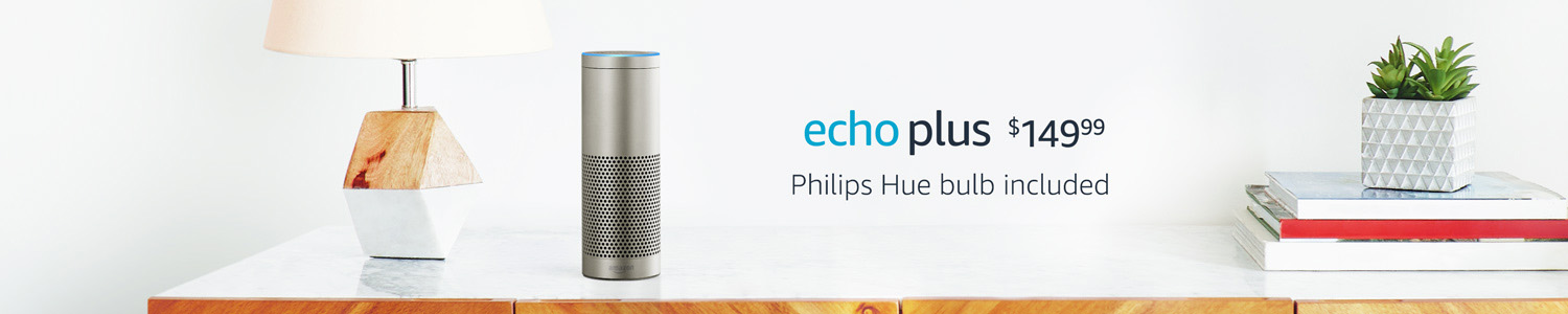 Echo Plus $149.99 | Philips Hue bulb included.