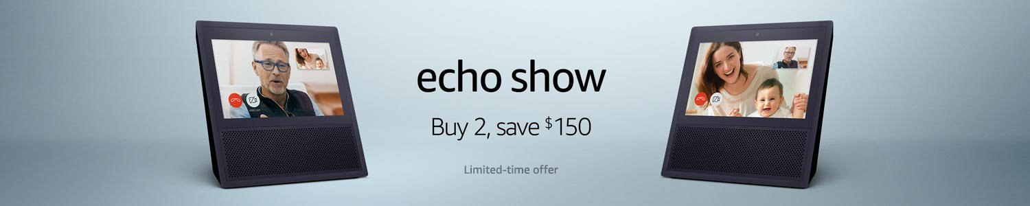 Echo Show | Buy two save $150