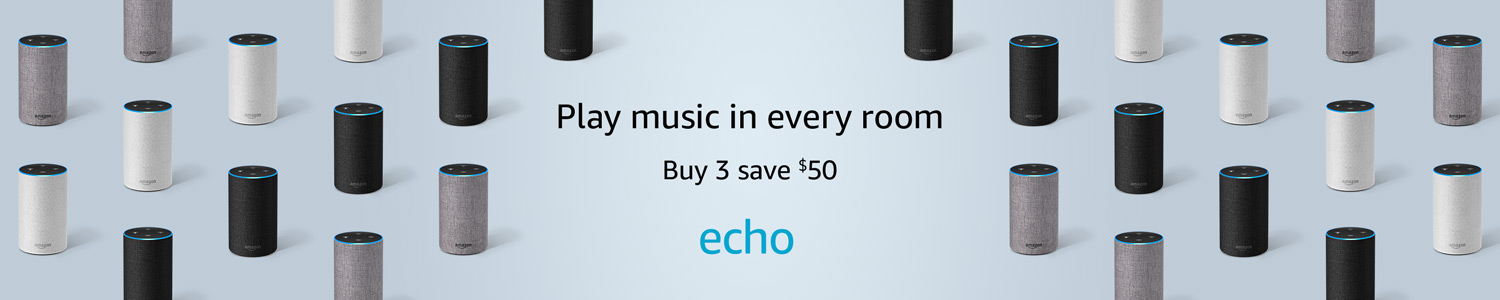 Play music in every room. | Buy 3, save $50 | Echo
