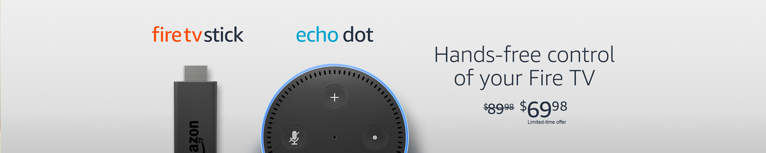 Fire TV Stick   Echo Dot   Hands-free control of your Fire TV   Was $89.98 now $69.98   Limited-time Offer