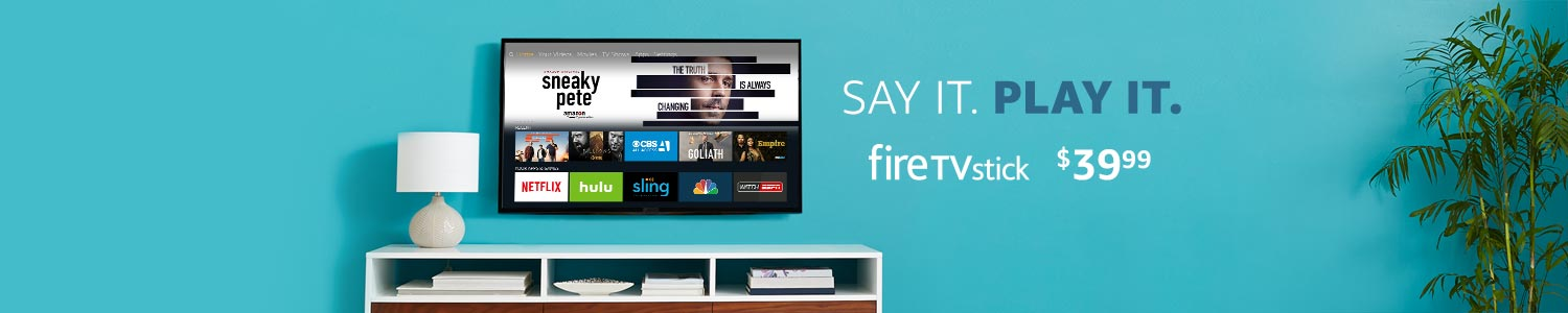 Say it. Play it. Fire TV Stick only $39.99