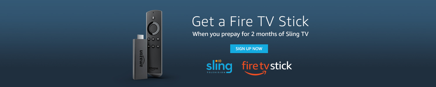 Get a Fire TV Stick when you prepay for 2 months of Sling TV. Subscribe now.