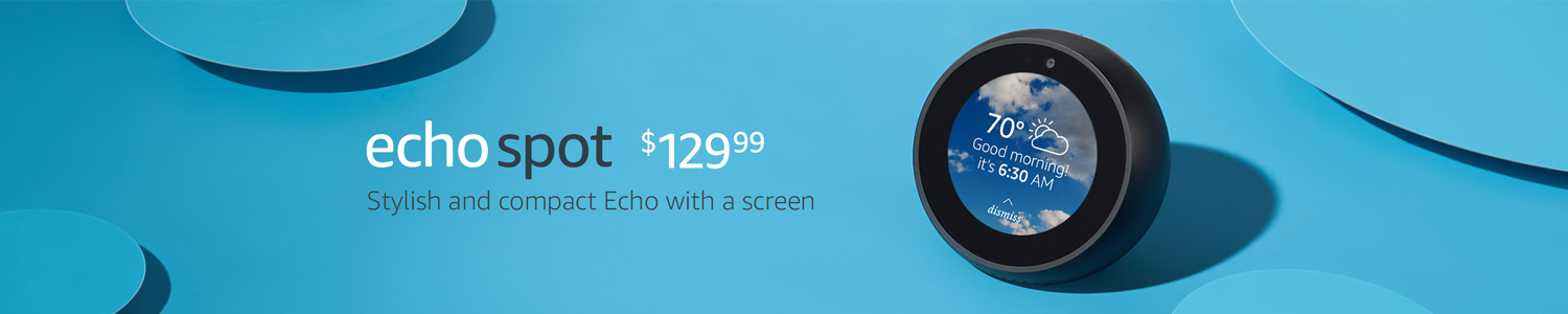 Introducing Echo Spot | $129.99 | Stylish, compact Echo with a screen