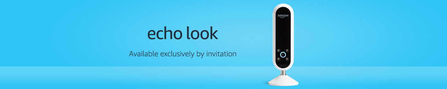 Echo Look - Available exclusively by invitation