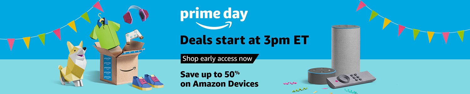 It's almost here! An epic day (and a half) of our best deals exclusively for Prime members