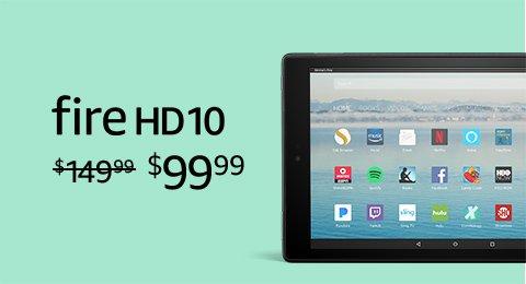 Fire HD 10 $99.99
