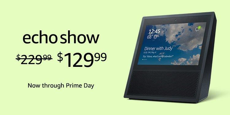 Echo Show Now $129.99