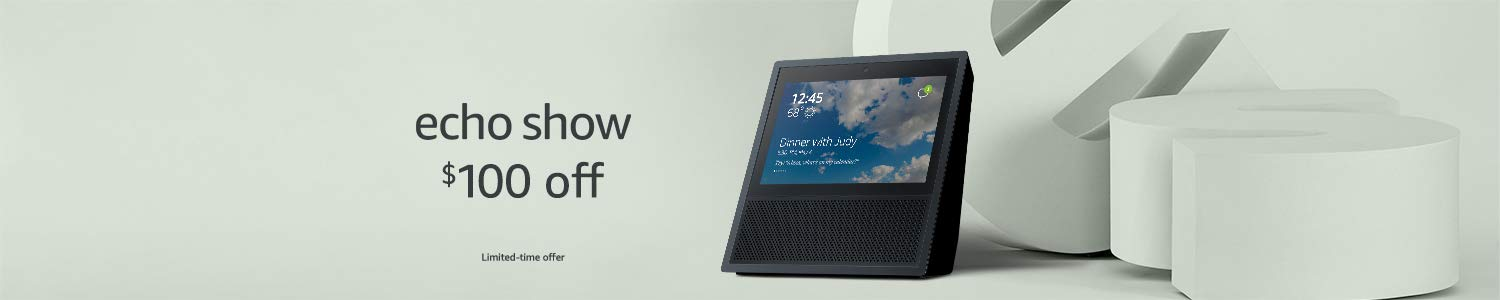 Echo Show | $100 off | Limited-time offer