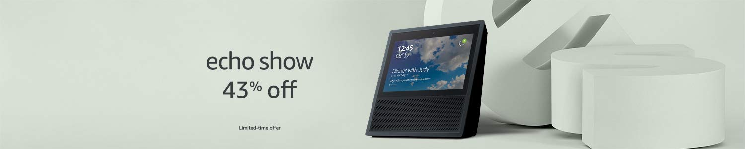 Echo Show | 43% off | Limited-time offer