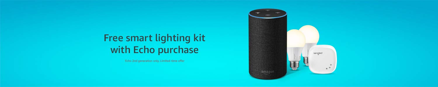 Free smart lighting kit with Echo purchase   Echo 2nd generation only. Limited-time offer
