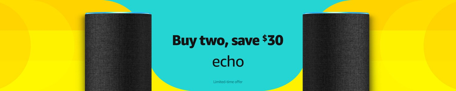 Echo | Buy 2, save $30 | Limited-time offer