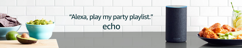 Echo   Alexa, play my party playlist.