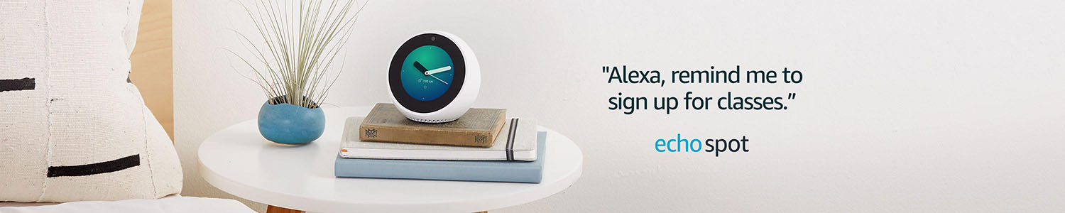 Echo Spot | Alexa, remind me to sign up for classes.