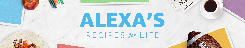Alexa's Recipes for Life
