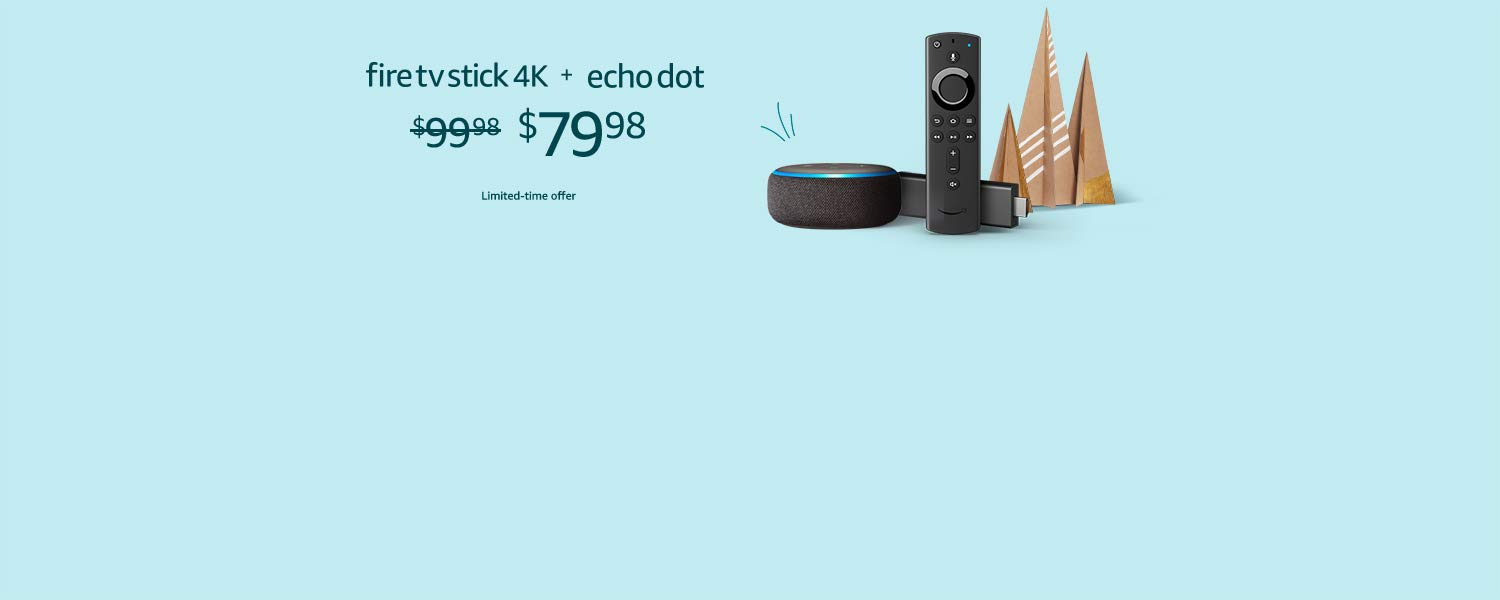 Fire TV Stick 4K + Echo Dot | $79.98 | Limited-time offer
