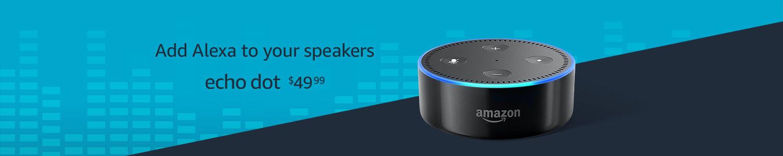 Echo Dot $49.99 | Add Alexa to your speakers