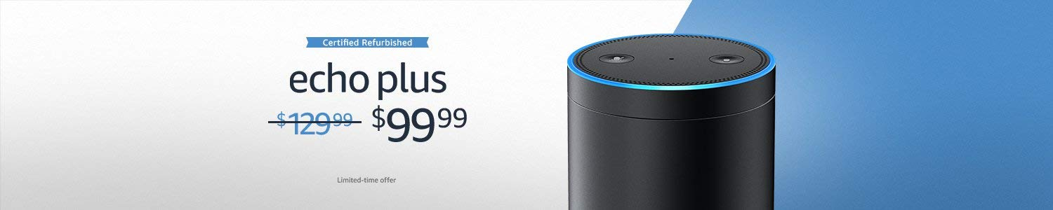$30 off Certified Refurbished Echo Plus | $99.99 for a limited time