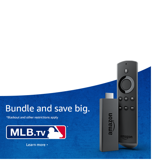 Bundle and save big with MLB.TV and Fire TV Stick