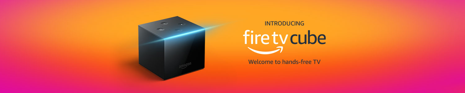 Introducing Fire TV Cube. Welcome to hands-free TV.